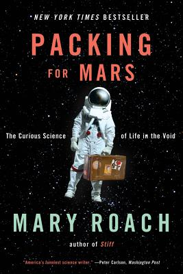 Packing for Mars By Roach, Mary